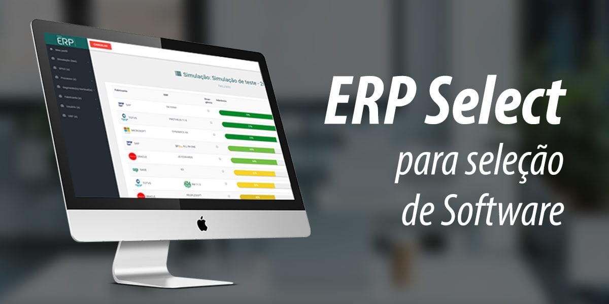 6 vantagens de utilizar a plataforma ERP select para seleção de software
